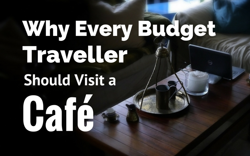 Why budget traveller should visit cafe